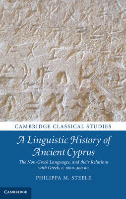 A Linguistic History of Ancient Cyprus: The Non-Greek Languages and Their Relations with Greek, c.16 (BOK)