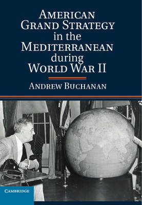 American Grand Strategy in the Mediterranean during World Wa (BOK)