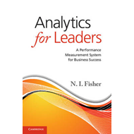 Analytics for Leaders: A Performance Measurement System for Business Success (BOK)