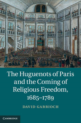 The Huguenots of Paris and the Coming of Religious Freedom, 1685-1789 (BOK)