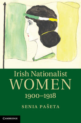 Irish Nationalist Women, 1900-1918 (BOK)