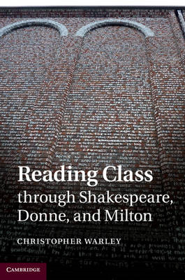 Reading Class through Shakespeare, Donne, and Milton (BOK)