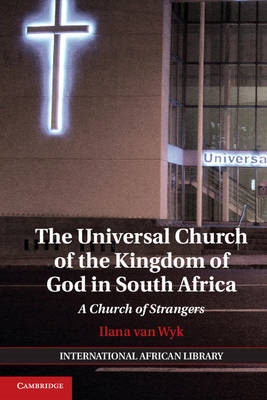 The Universal Church of the Kingdom of God in South Africa: A Church of Strangers (BOK)