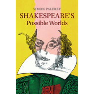 Shakespeare's Possible Worlds (BOK)