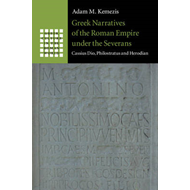 Greek Narratives of the Roman Empire under the Severans (BOK)