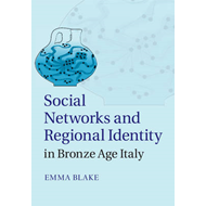 Social Networks and Regional Identity in Bronze Age Italy (BOK)