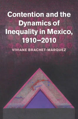 Contention and the Dynamics of Inequality in Mexico, 1910-20 (BOK)