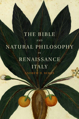Bible and Natural Philosophy in Renaissance Italy (BOK)