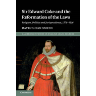 Sir Edward Coke and the Reformation of the Laws (BOK)