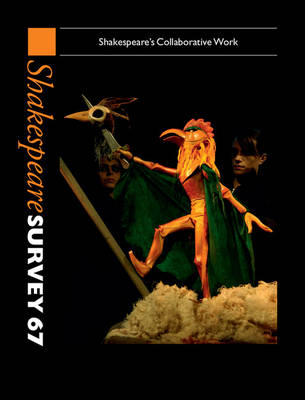 Shakespeare Survey: Volume 67, Shakespeare's Collaborative W (BOK)