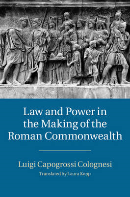 Law and Power in the Making of the Roman Commonwealth (BOK)