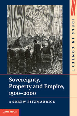 Sovereignty, Property and Empire, 1500-2000 (BOK)