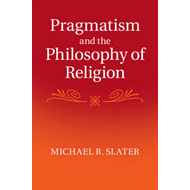 Pragmatism and the Philosophy of Religion (BOK)
