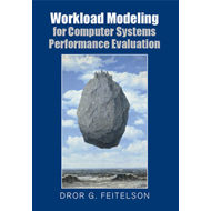 Workload Modeling for Computer Systems Performance Evaluatio (BOK)
