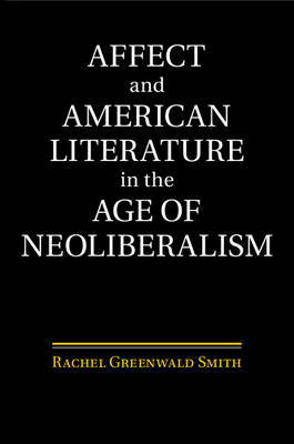 Affect and American Literature in the Age of Neoliberalism (BOK)