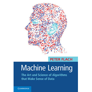 Machine Learning: The Art and Science of Algorithms That Make Sense of Data (BOK)