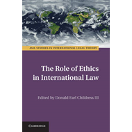 Role of Ethics in International Law (BOK)