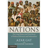 Nations: The Long History and Deep Roots of Political Ethnicity and Nationalism (BOK)