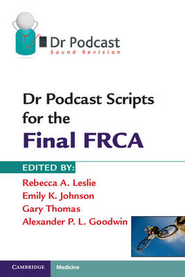 Dr Podcast Scripts for the Final FRCA (BOK)