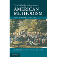 Cambridge Companion to American Methodism (BOK)