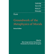 Kant: Groundwork of the Metaphysics of Morals (BOK)