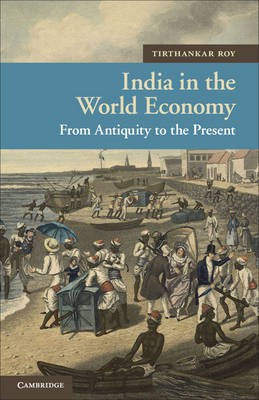 India in the World Economy: From Antiquity to the Present (BOK)