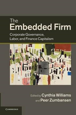 The Embedded Firm: Corporate Governance, Labor, and Finance Capitalism (BOK)