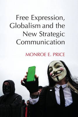 Free Expression, Globalism, and the New Strategic Communicat (BOK)