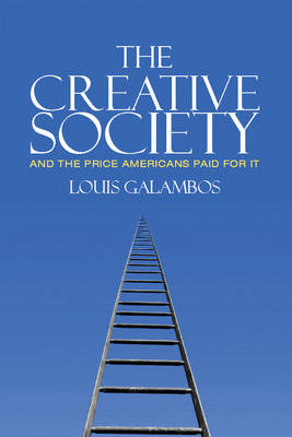 The Creative Society - And the Price Americans Paid for it (BOK)