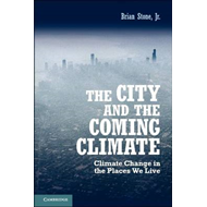The City and the Coming Climate: Climate Change in the Places We Live (BOK)