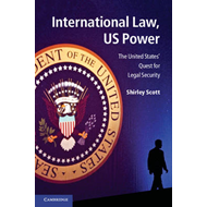 International Law, US Power: The United States' Quest for Legal Security (BOK)