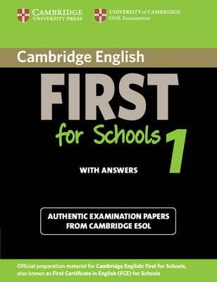 Cambridge English First for Schools 1 Student's Book with Answers: Authentic Examination Papers from (BOK)