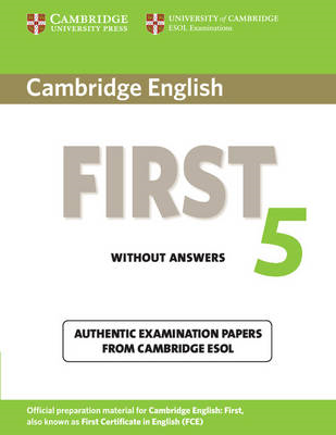 Cambridge English First 5 Student's Book without Answers: Authentic Examination Papers from Cambridg (BOK)