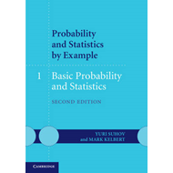 Probability and Statistics by Example: Volume 1, Basic Proba (BOK)