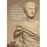 Female Portrait Statue in the Greek World (BOK)