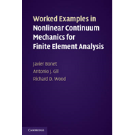 Worked Examples in Nonlinear Continuum Mechanics for Finite Element Analysis (BOK)