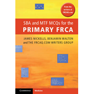 SBA and MTF MCQs for the Primary FRCA (BOK)