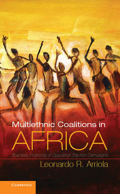 Multi-ethnic Coalitions in Africa: Business Financing of Opposition Election Campaigns (BOK)