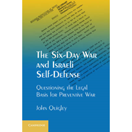 The Six-day War and Israeli Self-defense: Questioning the Legal Basis for Preventive War (BOK)