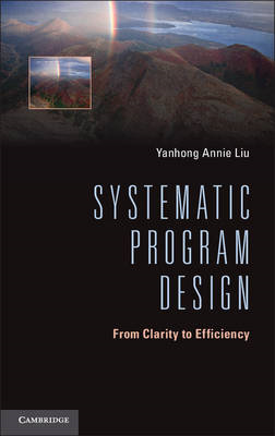 Systematic Program Design: from Clarity to Efficiency (BOK)