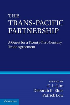The Trans-Pacific Partnership: A Quest for a Twenty-first Century Trade Agreement (BOK)