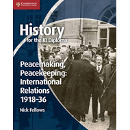 History for the IB Diploma: Peacemaking, Peacekeeping: Inter (BOK)