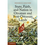 State, Faith, and Nation in Ottoman and Post-Ottoman Lands (BOK)
