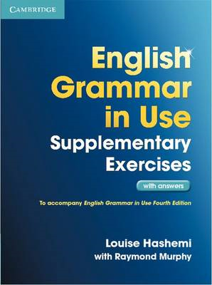 English Grammar in Use Supplementary Exercises with Answers (BOK)
