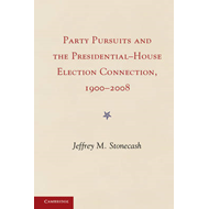 The Party Pursuits and the Presidential-House Election Connection, 1900-2008: 1900 to the Present (BOK)