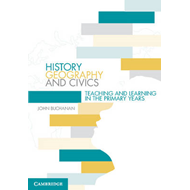 History, Geography and Civics: Teaching and Learning in the Primary Years (BOK)