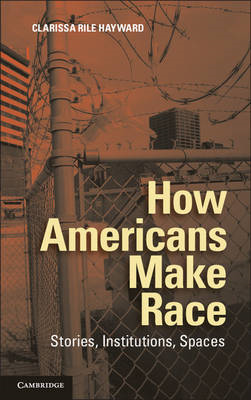 How Americans Make Race (BOK)