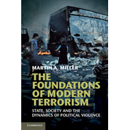 The Foundations of Modern Terrorism: State, Society and the Dynamics of Political Violence (BOK)