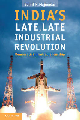 India's Late, Late Industrial Revolution: Democratizing Entrepreneurship (BOK)