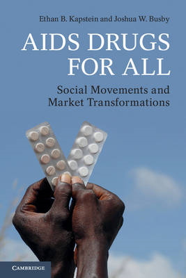 AIDS Drugs for All: Social Movements and Market Transformations (BOK)